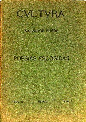 """Poesias Escogidas. Portico De Ruben Dario a """" En Tropel """" De Salvador Rueda: Rueda, ..."""