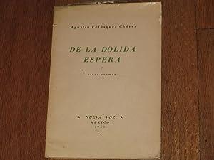De La Dolida Espera y Otros Poemas: Velazquez Chavez, Agustin
