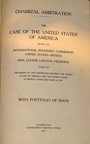 Chamizal Arbitration: The Case of the United States of America Before The International Boundary ...