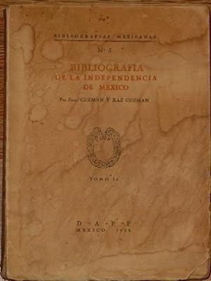 Bibliografia De La Independencia De Mexico . Tomos I, II y III.: Guzman, Jesus y Guzman, Raz