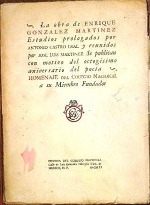La obra de Enrique González Martínez. Estudios: Gonzalez Martinez, Enrique;