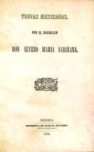 Trovas Mexicanas Por El Bachiller. Prólogo De Niceto De Zamacois: Sariñana, Don Severo Maria