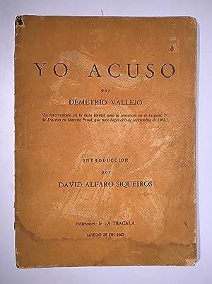 Yo Acuso. Introducción Por David Alfaro Siqueiros: Vallejo, Demetrio