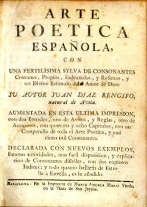 Arte Poetica Española Con Una Fertilisima Sylva De Consonantes Comunes , Propios ,Esdruxulos...