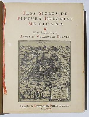 Tres Siglos De Pintura Colonial Mexicana: Velazquez Chavez, Agustin