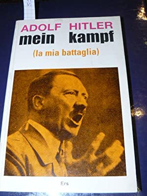 Mein Kampf (La mia battaglia). Questo volume: HITLER Adolf