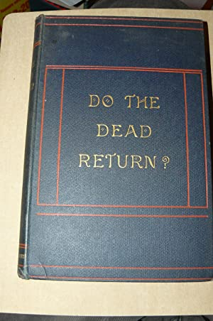 Do the dead return? A record of experiences in spiritualism by a Clergyman of the church of England