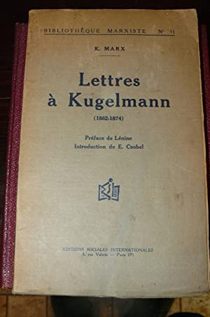 Lettres à Kugelmann( 1862 - 1874). Préface de Lenine. Introduction de E. Czobel