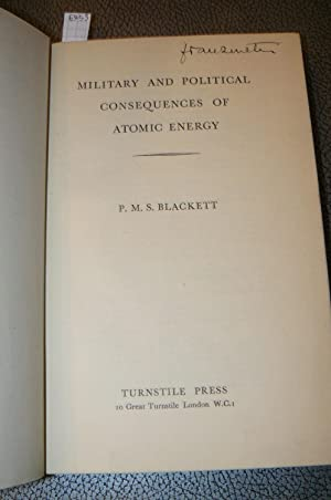 Military and political consequences of atomic energy. Third impression (revised)