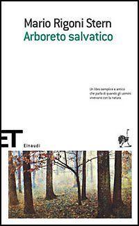 Mario Rigoni Stern - Arboreto salvatico - Einaudi - Rigoni Stern, Mario