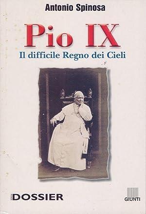 Pio IX. Il difficile regno dei cieli: Antonio Spinosa
