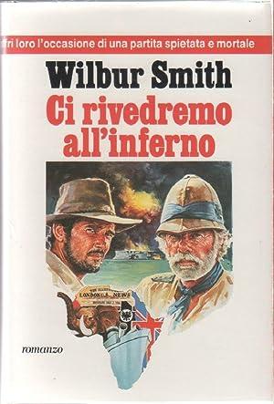 Ci rivedremo all'inferno: Smith, Wilbur.