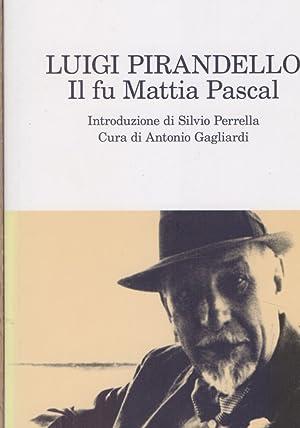 Il fu Mattia Pascal: Pirandello, Luigi.