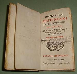Imperatoris Justiniani Institutionum Libri Quatuor.