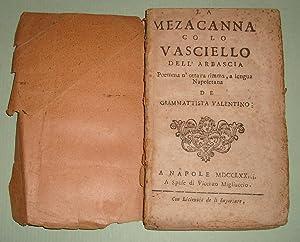 La Mezacanna co lo Vasciello dell'Arbascia.: VALENTINO Gio. Battista.