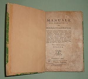 Manuale del Farmacista. Prima traduzione italiana del: Bouillon Lagrange.