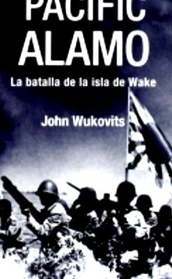 Libro pacific alamo nuevo john wukovits - John Wukovits