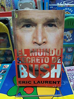 el mundo secreto de bush laurent usado: laurent