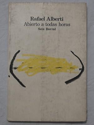 abierto a todas horas rafael alberti seix: Rafael Alberti