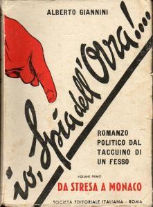 Io, Spia dell'Ovra!.Romanzo politico dal taccuino di: Giannini Alberto