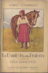 La bambola della prateria operetta in tre atti di Carlo Lombardo (adattamento ritmico di A. Nessi) ...