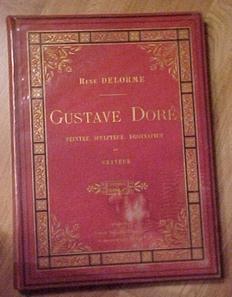 Gustave Doré peintre, sculpteur, dessinateur et graveur: DELORME René