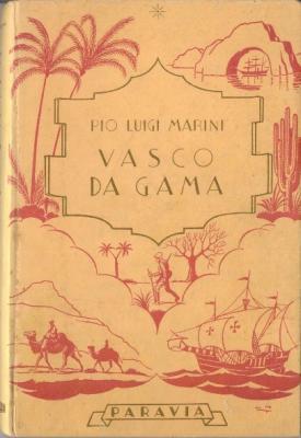 Vasco De Gama e la via marittima: Marini Pio Luigi