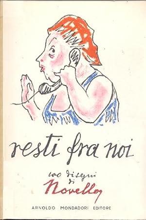 Resti fra noi, 100 disegni di Novello.: Novello Giuseppe