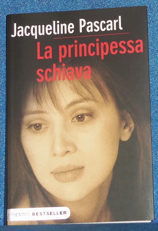 La principessa schiava - Pascarl Jacqueline traduzione di Annalisa Carena