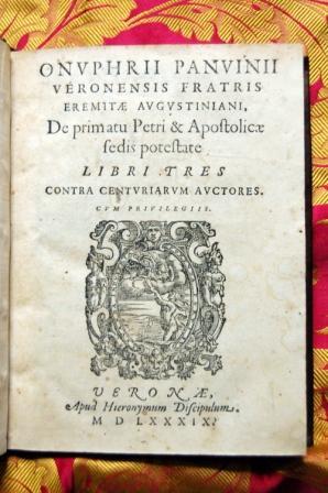 DE PRIMATU PETRI ET APOSTOLICAE SEDIS POTESTATE.: PANVINIUS ONOPHRIUS (PANVINIO