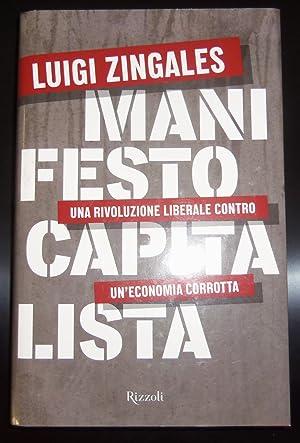 Manifesto Capitalista Una rivoluzione liberale contro un'economia: Zingales Luigi