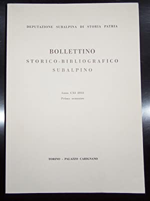 Bollettino storico bibliografico subalpino anno CXI 2013 primo semestre: Deputazione subalpina di ...
