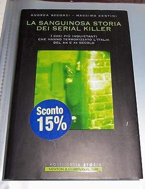 La sanguinosa storia dei serial killer. I: Accorsi, Andrea; Centini,