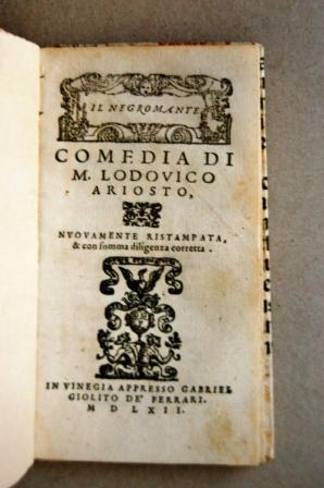 Il Negromante, nuovamente ristampata et con somma: Ariosto Lod.