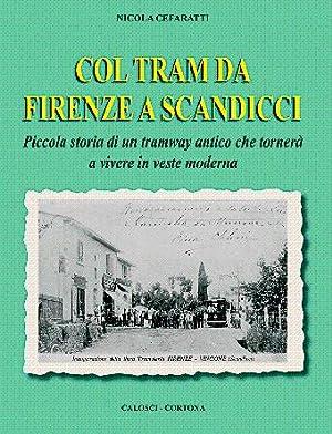 Col tram da Firenze a Scandicci - Piccola storia di un tramway antico che tornerà a vivere ...