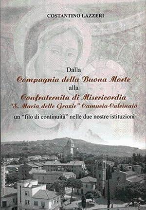 """Dalla Compagnia della Buona Morte alla Confraternita di Misericordia """"S.Maria delle Grazie&..."""