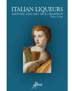 Italian liqueurs. History and art of a creation: Renato Vicario