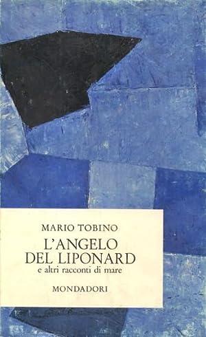 L'ANGELO DEL LIPONARD - E ALTRI RACCONTI: TOBINO MARIO