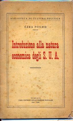 INTRODUZIONE ALLA NATURA ECONOMICA DEGLI S.U.A.: POUND, Ezra