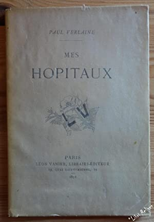 Mes HOPITAUX. Edition Originale.