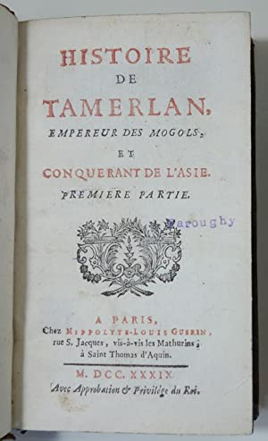 Histoire de Tamerlan, Empereur des mogols et: Margat de Tilly