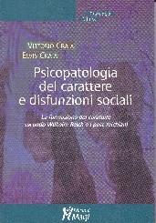 Psicopatologia del carattere e disfunzioni sociali - Vittorio Craia - Elvis Craia
