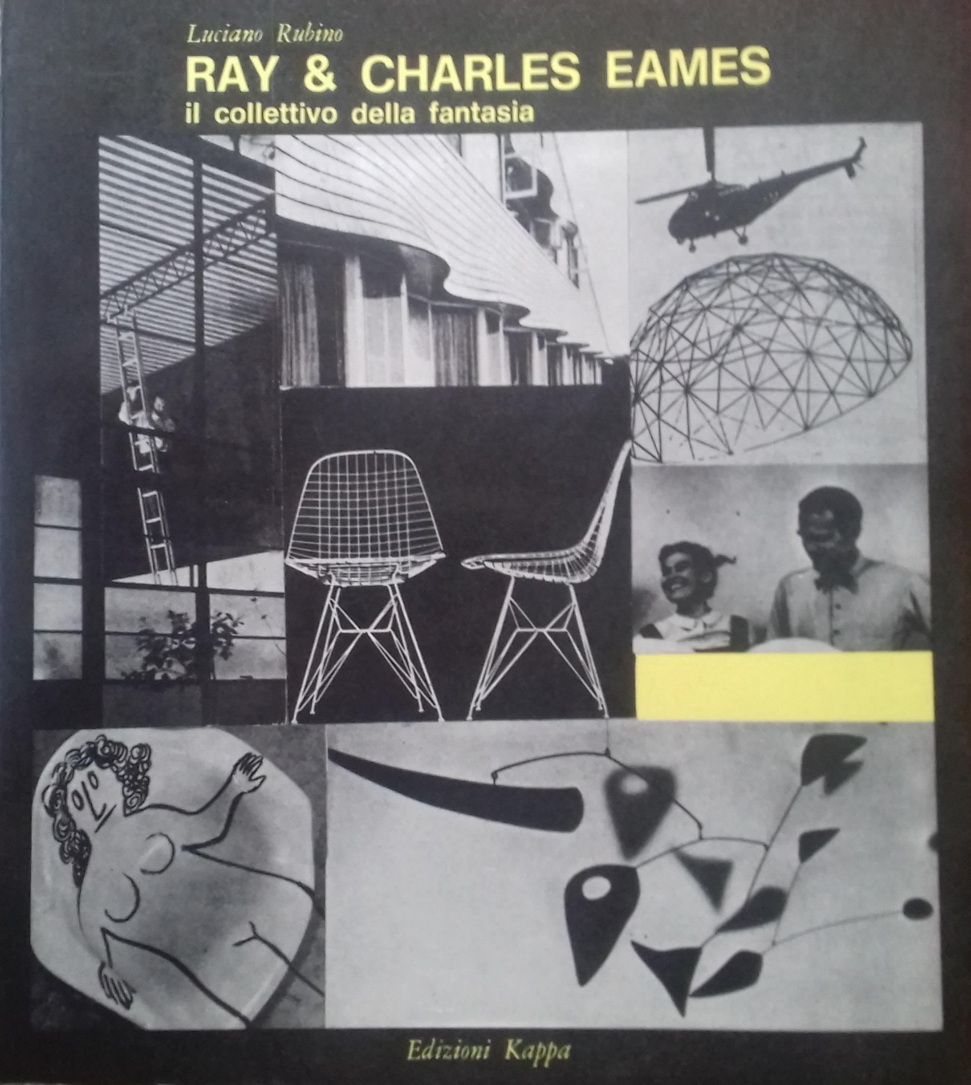 Ray & Charles Eames. Il collettivo della fantasia - Luciano Rubino