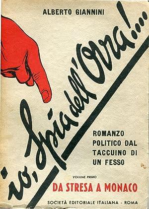 Io, Spia dell'Ovra!.Romanzo politico dal taccuino di: Alberto Giannini
