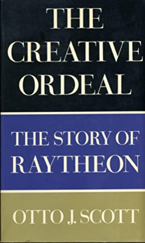 The creative ordeal - The story of Raytheon