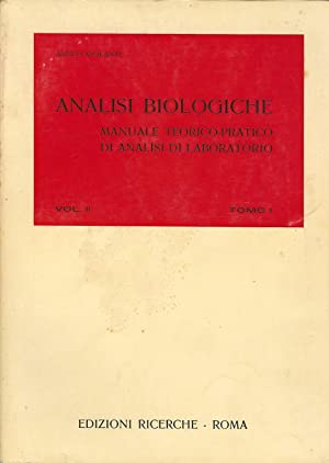 ANALISI BIOLOGICHE.Manuale teorico-pratico di analisi di laboratorioVol.II tomoI