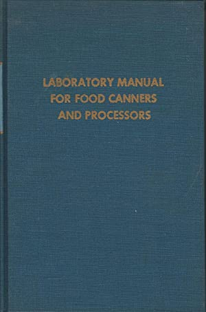 LABORATORY MANUAL FOR FOOD CANNERS AND PROCESSOR - Volume I