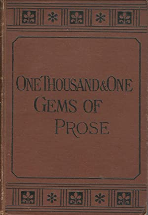 ONE THOUSAND & ONE GEMS OF PROSE
