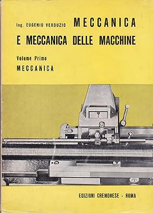 Meccanica e meccanica delle macchine. I. Meccanica.: Eugenio Verduzio