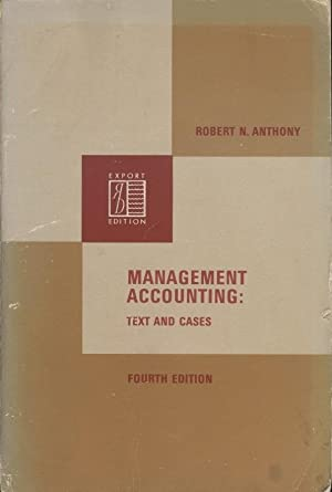 MANAGEMENT ACCOUNTING: TEXT AND CASES: Robert N. Anthony